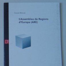 Libros de segunda mano: LA ASAMBLEA DE REGIONES DE EUROPA (ARE) DE S. BELTRÁN (ED. EAPC) 1996. EN CATALÁN /CATALÀ. Lote 27169410