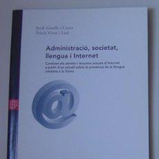 Libros de segunda mano: ADMINISTRACIÓN, SOCIEDAD, LENGUA E INTERNET (GRAELLS & VIVES) ED. EAPC (2001) EN CATALÁN / CATALÀ. Lote 27169411