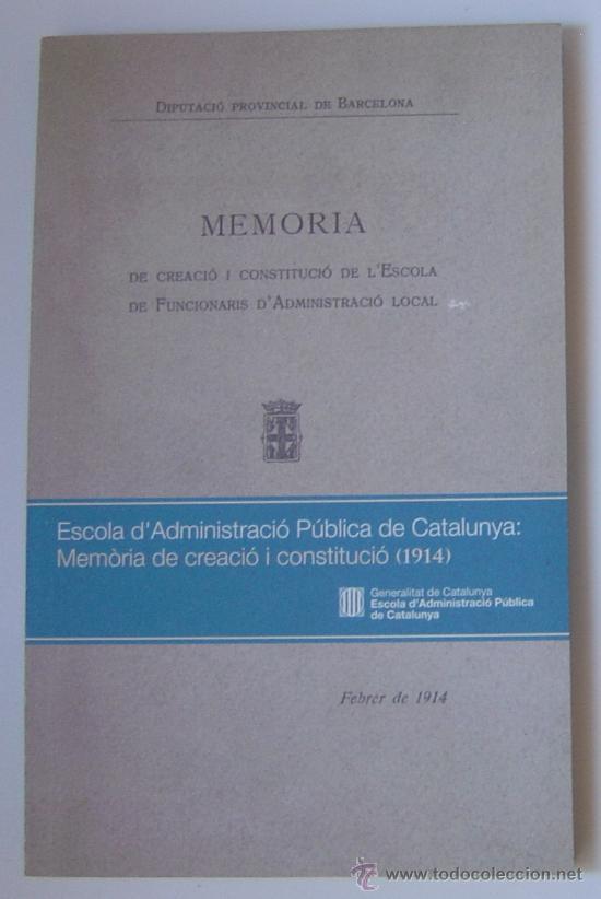 MEMORIA CREACIÓN Y CONSTITUCIÓN DE FUNCIONARIOS DE ADMINISTRACIÓN LOCAL (EAPC) FACSÍMIL 1914 JOYA! (Libros de Segunda Mano - Ciencias, Manuales y Oficios - Derecho, Economía y Comercio)