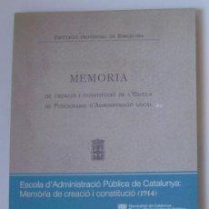 Libros de segunda mano: MEMORIA CREACIÓN Y CONSTITUCIÓN DE FUNCIONARIOS DE ADMINISTRACIÓN LOCAL (EAPC) FACSÍMIL 1914 JOYA!. Lote 27169406