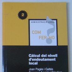 Libros de segunda mano: CÁLCULO DEL NIVEL DE ENDEUDAMIENTO LOCAL (PAGÈS Y ARAGÓN) ED. MARCIAL PONS Y EAPC (1998) EN CATALÁN. Lote 27250603