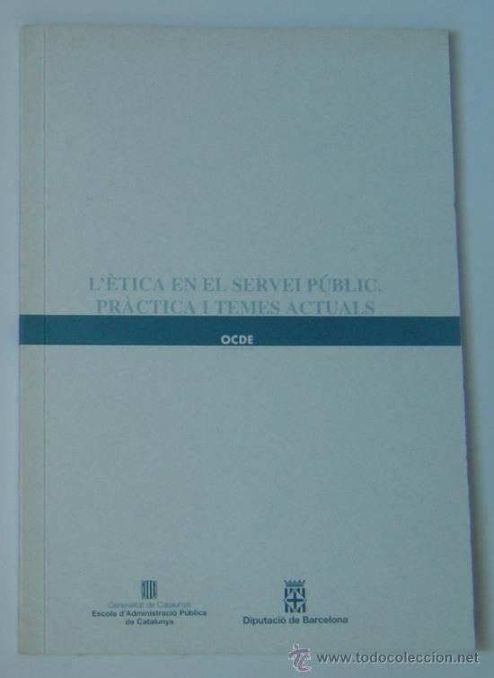 ÉTICA EN EL SERVICIO PÚBLICO (OCDE). ED. EAPC - DIBA. EN CATALÁN / CATALÀ. LIBRO MUY RARO! (Libros de Segunda Mano - Ciencias, Manuales y Oficios - Derecho, Economía y Comercio)