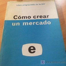 Libros de segunda mano: COMO CREAR UN MERCADO (LE1). Lote 20940129