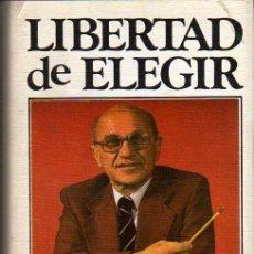 Libros de segunda mano: MILTON FRIEDMAN Y ROSE FRIEDMAN: LIERTAD DE ELEGIR.BARCELONA. 1981.. Lote 23473482