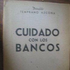 Libros de segunda mano: CUIDADO CON LOS BANCOS. TEMPRANO AZCONA, REINALDO. 1949. Lote 21634546