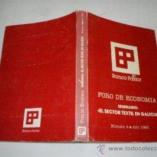 Libros de segunda mano: FORO DE ECONOMÍA SEMINARIO EL SECTOR TEXTIL EN GALICIA Nº 4 1992 RM40938. Lote 21804308