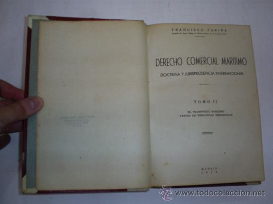 Libros de segunda mano: Derecho Comercial Marítimo Tomo II El transporte marítimo FRANCISCO FARIÑA 1948 RM40877 - Foto 2 - 27248955