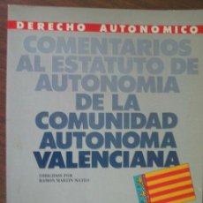 Libros de segunda mano: COMENTARIOS AL ESTATUTO DE AUTONOMÍA DE LA COMUNIDAD AUTÓNOMA VALENCIANA. 1985. Lote 21836105