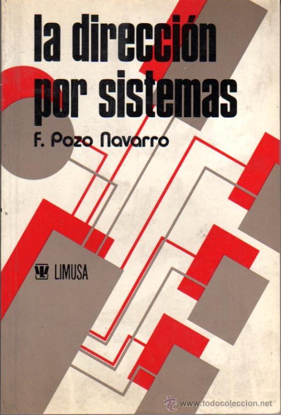 DEL POZO NAVARRO FERNANDO: LA DIRECCIÓN POR SISTEMAS.MADRID.1982 (Libros de Segunda Mano - Ciencias, Manuales y Oficios - Derecho, Economía y Comercio)