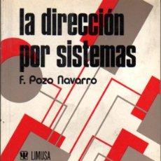 Libros de segunda mano: DEL POZO NAVARRO FERNANDO: LA DIRECCIÓN POR SISTEMAS.MADRID.1982. Lote 23582533