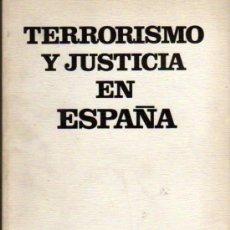 Libros de segunda mano: TERRORISMO Y JUSTICIA EN ESPAÑA.MADRID.1975.. Lote 23582534