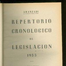 Libros de segunda mano: REPERTORIO CRONOLOGICO DE LEGISLACION. ARANZADI. 1955. PRIMERA EDICION. EDITORIAL ARANZADI.. Lote 22699092