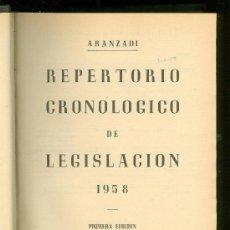 Libros de segunda mano: REPERTORIO CRONOLOGICO DE LEGISLACION. ARANZADI. 1958. PRIMERA EDICION. EDITORIAL ARANZADI. . Lote 22718232
