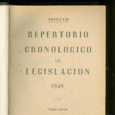Libros de segunda mano: REPERTORIO CRONOLOGICO DE LEGISLACION. ARANZADI. 1949. PRIMERA EDICION. EDITORIAL ARANZADI. . Lote 22718285