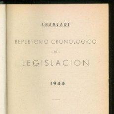 Libros de segunda mano: REPERTORIO CRONOLOGICO DE LEGISLACION. ARANZADI. 1944. PRIMERA EDICION. EDITORIAL ARANZADI.. Lote 22782087