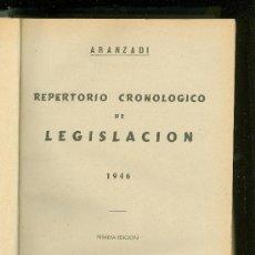 Libros de segunda mano: REPERTORIO CRONOLOGICO DE LEGISLACION. ARANZADI. 1946. PRIMERA EDICION. EDITORIAL ARANZADI.. Lote 22782200