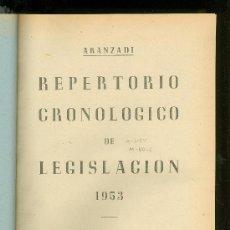 Libros de segunda mano: REPERTORIO CRONOLOGICO DE LEGISLACION. ARANZADI. 1953. PRIMERA EDICION. EDITORIAL ARANZADI.. Lote 22782349