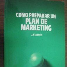 Libros de segunda mano: CÓMO PREPARAR UN PLAN DE MARKETING. STAPLETON, J. 1986. DEUSTO. Lote 22816247