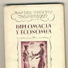 Libros de segunda mano: DIPLOMACIA Y ECONOMÍA. MANUEL FUENTES IRUROZQUI.. Lote 22949342