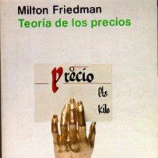 Libros de segunda mano: MILTON FRIEDMAN. TEORÍA DE LOS PRECIOS. MADRID. 1982. ECONOMÍA. Lote 23155527