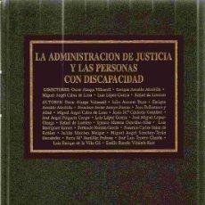 Libros de segunda mano: LA ADMINISTRACIÓN DE LA JUSTICIA Y LAS PERSONAS CON DISCAPACIDAD. VV AA. 2000. Lote 25955585