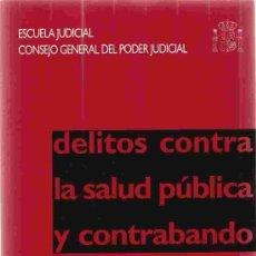 Libros de segunda mano: DELITOS CONTRA LA SALUD PÚBLICA Y CONTRABANDO. JOSÉ RAMON SORIANO SORIANO. 2000. Lote 23314322