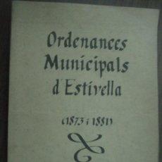 Libros de segunda mano: ORDENANCES MUNICIPALS D´ESTIVELLA. MESA I REIG, LLUIS M. 1993. Lote 23720561