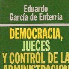 Libros de segunda mano: EDUARDO GARCÍA DE ENTERRÍA: DEMOCRACIA, JUECES Y CONTROL DE LA ADMINISTRACIÓN (MADRID, 1998). Lote 23800336