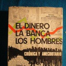 Libros de segunda mano: MODESTO CAÑAL: - EL DINERO, LA BANCA, LOS HOMBRES (CRONICA Y ANECDOTARIO) - (MADRID, 1974). Lote 27548349