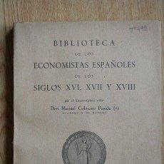 Libros de segunda mano: BIBLIOTECA DE LOS ECONOMISTAS ESPAÑOLES DE LOS SIGLOS XVI, XVII Y XVIII. COLMEIRO PENIDO (MANUEL). Lote 24114088