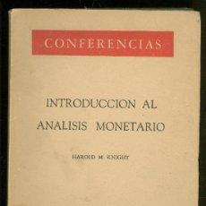 Libros de segunda mano: INTRODUCCION AL ANALISIS MONETARIO. HAROLD M. KNIGHT. CONFERENCIAS. 1959.. Lote 24285341