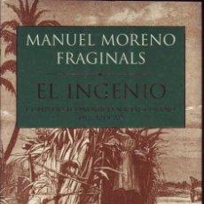 Libros de segunda mano: EL INGENIO. COMPLEJO ECONOMICO SOCIAL CUBANO DEL AZUCAR.MANUEL MORENO FRAGINALS. COMPLEJO ECONÓMICO. Lote 48821452