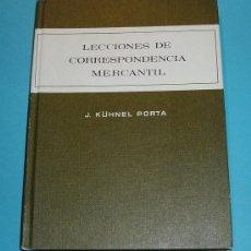 Libros de segunda mano: LECCIONES DE CORRESPONDENCIA MERCANTIL. J. KÜHNEL PORTA. Lote 24633108