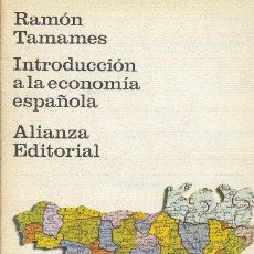 Libros de segunda mano: INTRODUCCIÓN A LA ECONOMÍA ESPAÑOLA. RAMÓN TAMAMES ALIANZA EDITORIAL. CIENCIA Y TÉCNICA. 1976. Lote 24931982