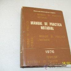 Libros de segunda mano: MANUAL DE PRÁCTICA NOTARIAL.-MANUEL GONZÁLEZ LÓPEZ.-1976-ARTES GRÁFICAS GALICIA.- VIGO. Lote 25727505