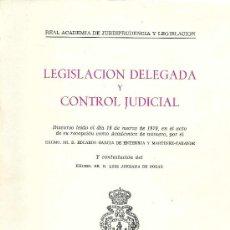 Libros de segunda mano: LEGISLACIÓN DELEGADA Y CONTROL JUDICIAL / EDUARDO GARCÍA DE ENTERRÍA Y MARTÍNEZ-CARANDE - 1970. Lote 25844383