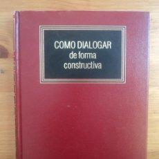 Libros de segunda mano: COMO DIALOGAR DE FORMA CONSTRUCTIVA. DEUSTO. 1993 154 PAG. Lote 25921599