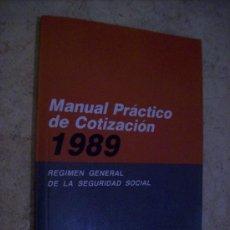 Libros de segunda mano - MANUAL PRÁCTICO DE COTIZACIÓN 1989 - REGIMEN GENERAL DELA SEGURIDAD SOCIAL - 26160422