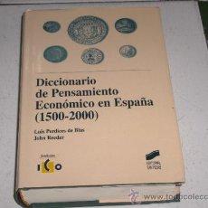 Libros de segunda mano: DICCIONARIO DEL PENSAMIENTO ECONOMICO EN ESPAÑA (1500-2000) LUIS PERDICES DE BLAS - JOHN REEDER. Lote 26206633