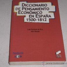 Libros de segunda mano: DICCIONARIO DEL PENSAMIENTO ECONOMICO EN ESPAÑA (1500-1812) LUIS PERDICES DE BLAS - JOHN REEDER. Lote 26215399