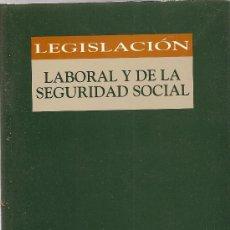 Libros de segunda mano: LEGISLACIÓN LABORAL Y DE LA SEGURIDAD SOCIAL. Lote 26507309