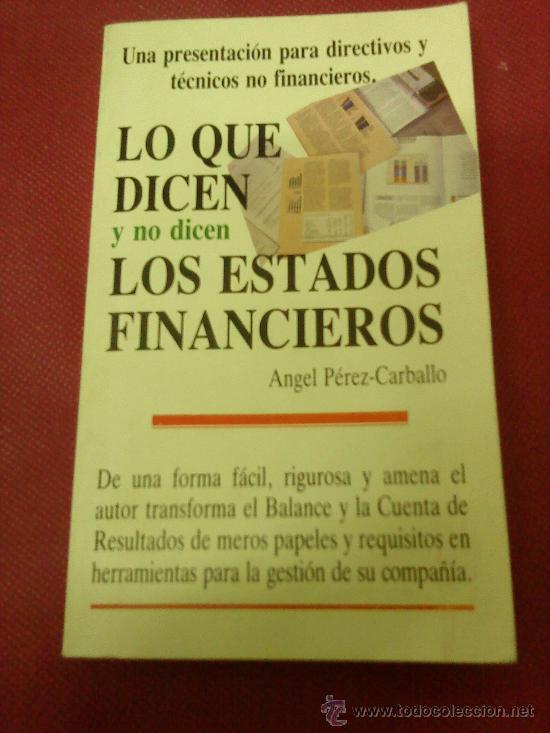 LO QUE DICEN Y NO DICEN LOS ESTADOS FINANCIEROS PÉREZ-CARBALLO, ÁNGEL (Libros de Segunda Mano - Ciencias, Manuales y Oficios - Derecho, Economía y Comercio)