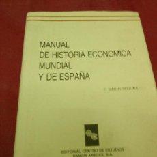 Libros de segunda mano: MANUAL DE HISTORIA ECONOMICA MUNDIAL Y DE ESPAÑA. SIMON SEGURA.. Lote 27176827