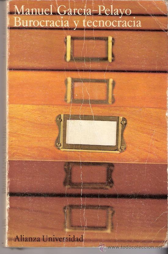 BUROCRÁCIA Y TECNOCRÁCIA. MANUEL GARCÍA - PELAYO. ALIANZA UNIVERSIDAD. 1974. 1ª EDICIÓN. (Libros de Segunda Mano - Ciencias, Manuales y Oficios - Derecho, Economía y Comercio)