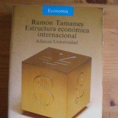 Libros de segunda mano: ESTRUCTURA ECONOMICA INTERNACIONAL. TAMAMES. AL.UNIVERSIDAD. 1990481 PAG. Lote 27711385