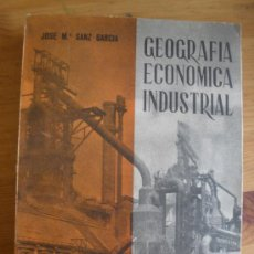Libros de segunda mano: GEOGRAFIA ECONOMICA INDUSTRIAL. JOSE Mª SANZ GARCIA. ENSEÑANZA LABORAL.1960 520 PAG. Lote 27720548