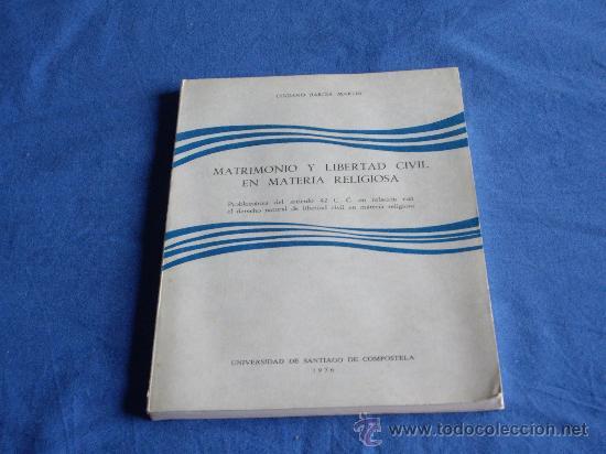 MATRIMONIO Y LIBERTAD CIVIL EN MATERIA RELIGIOSA (Libros de Segunda Mano - Ciencias, Manuales y Oficios - Derecho, Economía y Comercio)