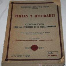 Libros de segunda mano: RENTAS Y UTILIDADES - PRIMERA EDICION DE 1944 - LIBRO ANTIGUO. Lote 27975047