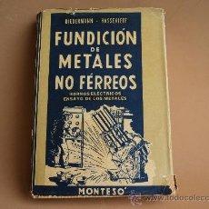Libros de segunda mano: FUNDICION DE MATALES NO FERREOS,HORNOS ELECTRICOS,ENSAYO DE LOS METALES,EDITORIAL-MONTESO. Lote 27982898