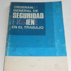 Libros de segunda mano: ORDENANZA GENERAL DE SEGURIDAD E HIGIENE EN EL TRABAJO - MINISTERIO DE TRABAJO, 1971. Lote 28024390